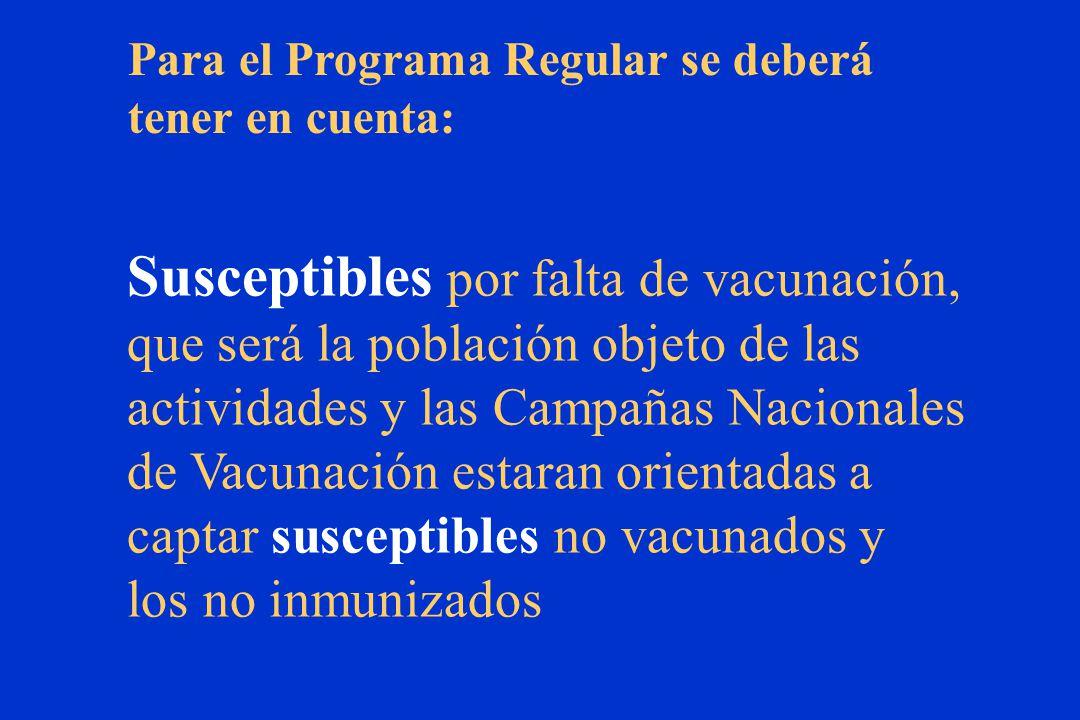 Susceptibles por falta de vacunación,