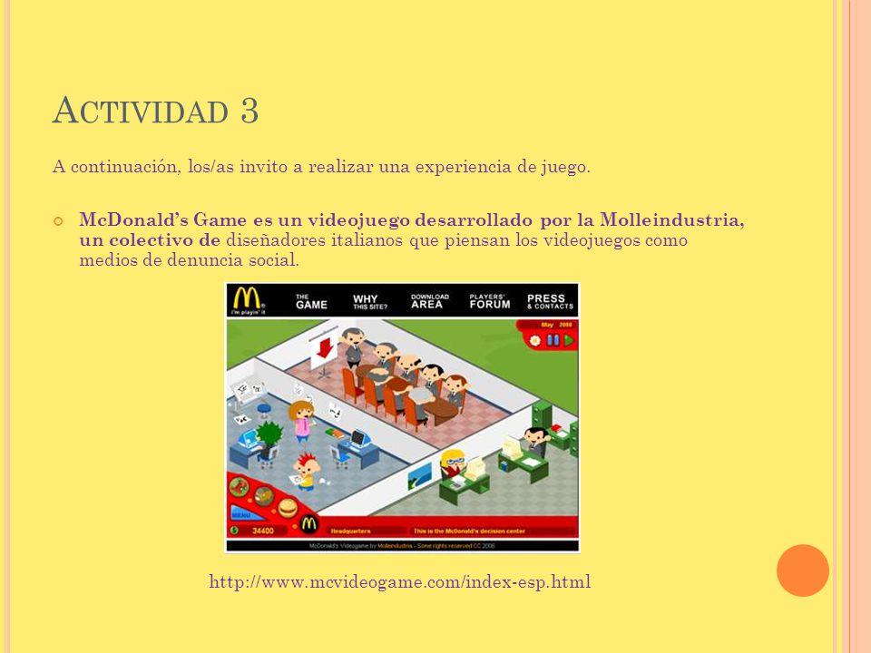 Actividad 3 A continuación, los/as invito a realizar una experiencia de juego.