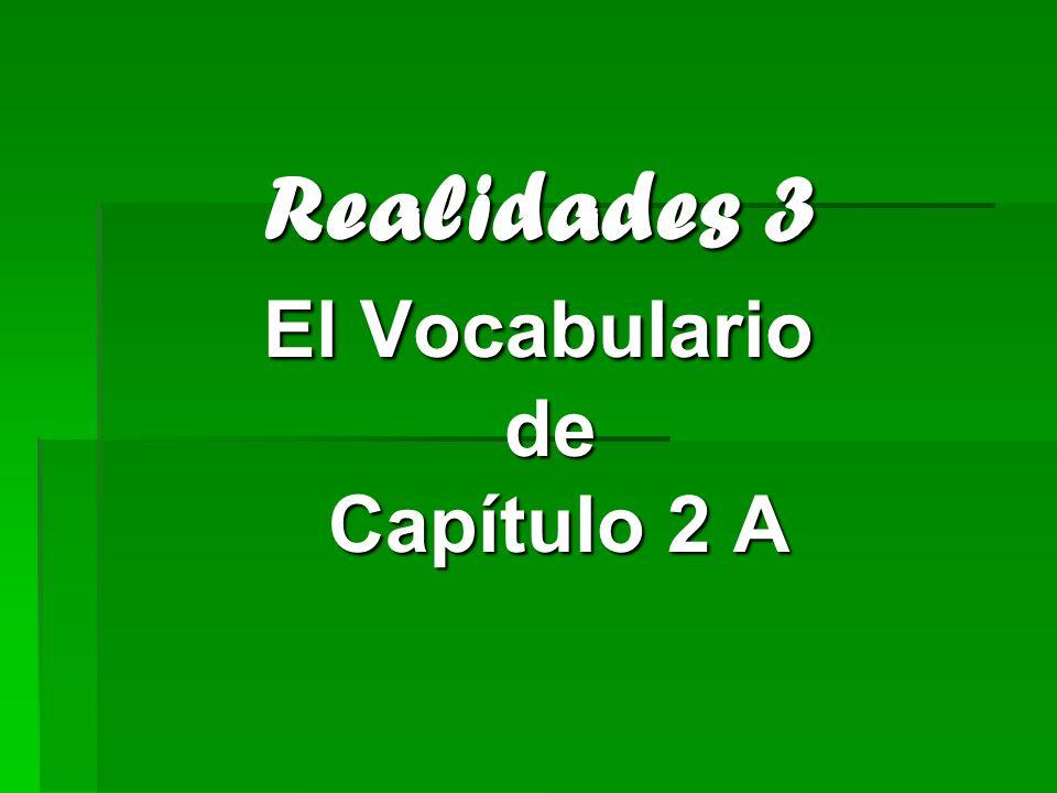 Realidades 3 El Vocabulario de Capítulo 2 A