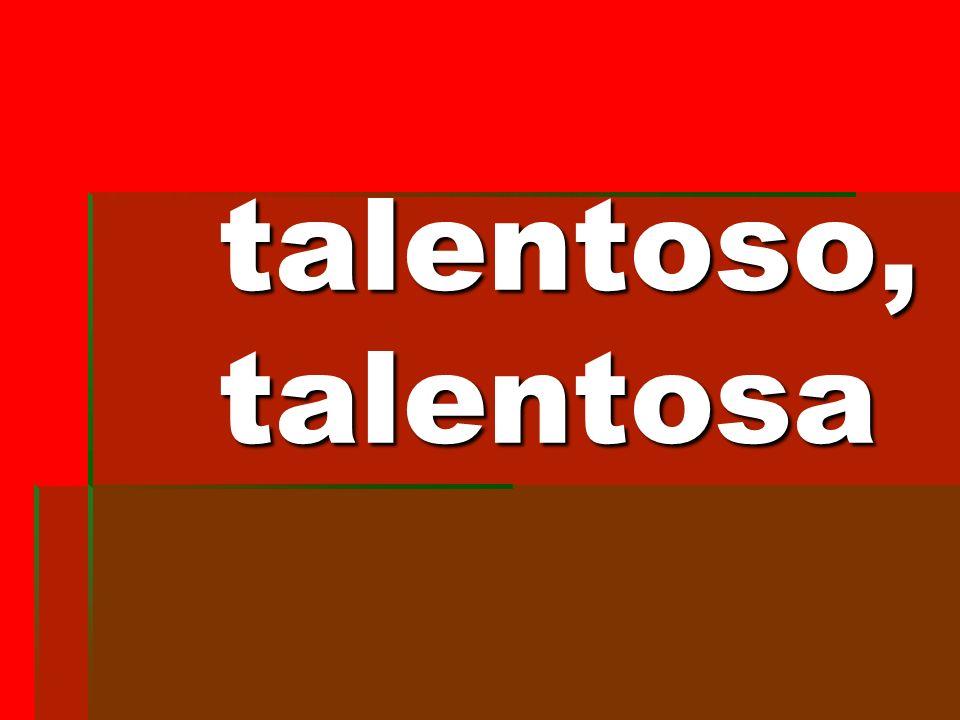 talentoso, talentosa