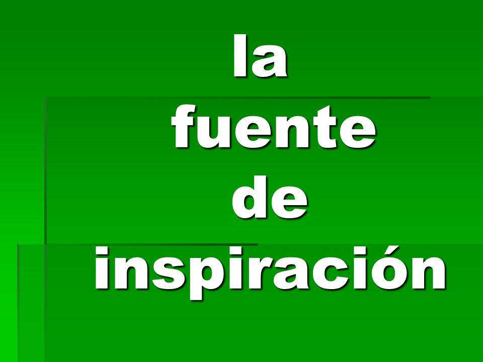 la fuente de inspiración