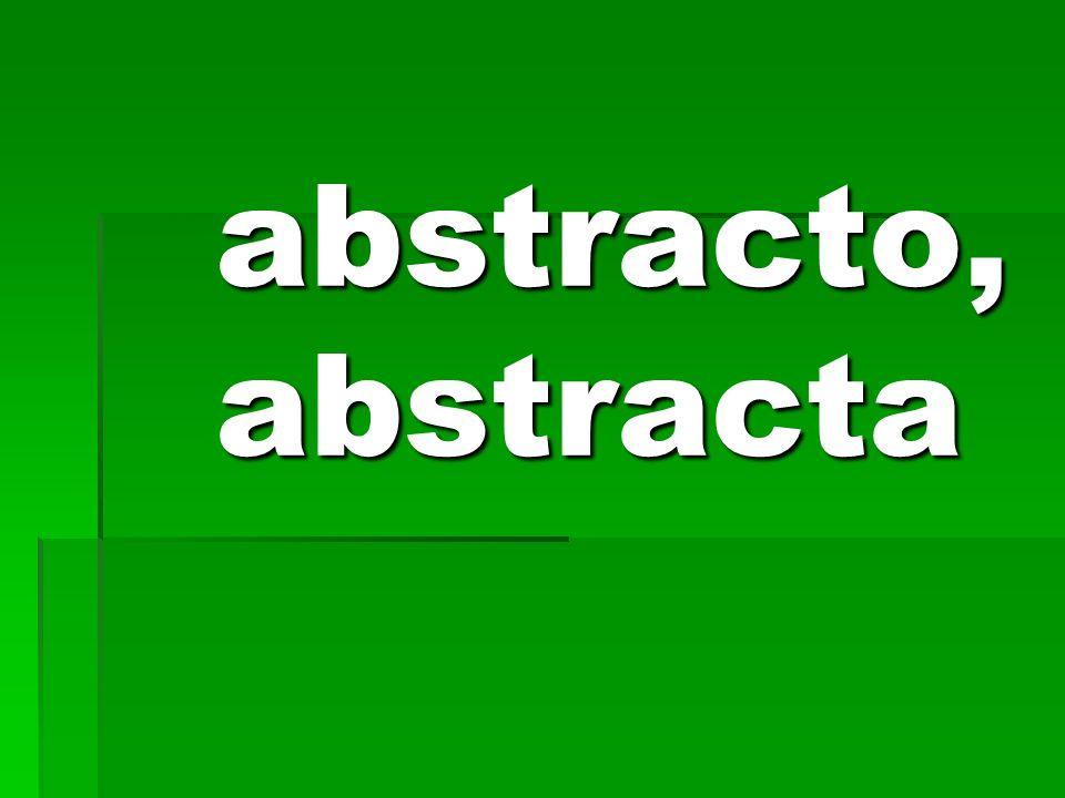abstracto, abstracta