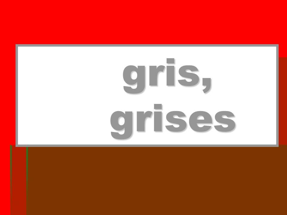 gris, grises