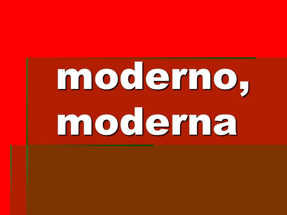 moderno, moderna