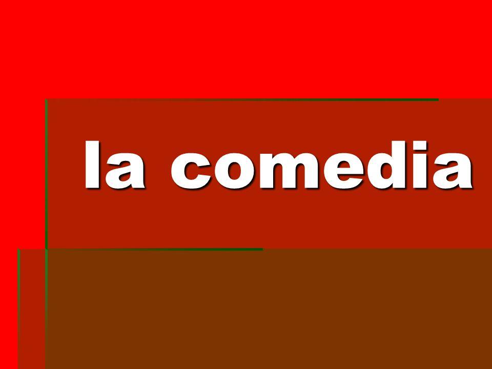 la comedia