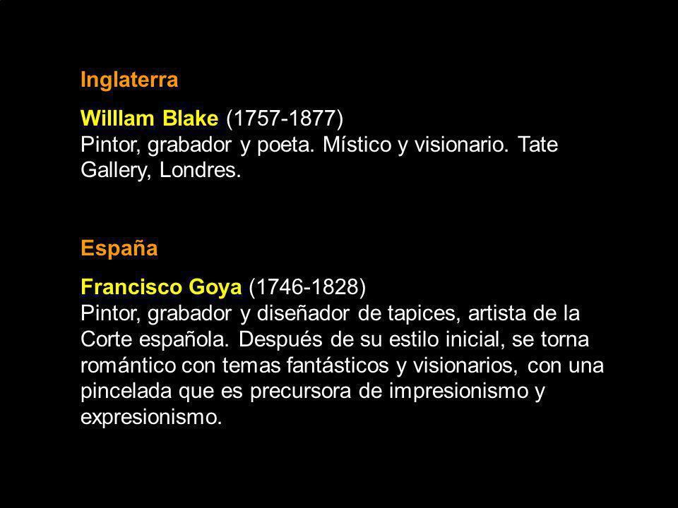 Inglaterra Willlam Blake (1757-1877) Pintor, grabador y poeta. Místico y visionario. Tate Gallery, Londres.