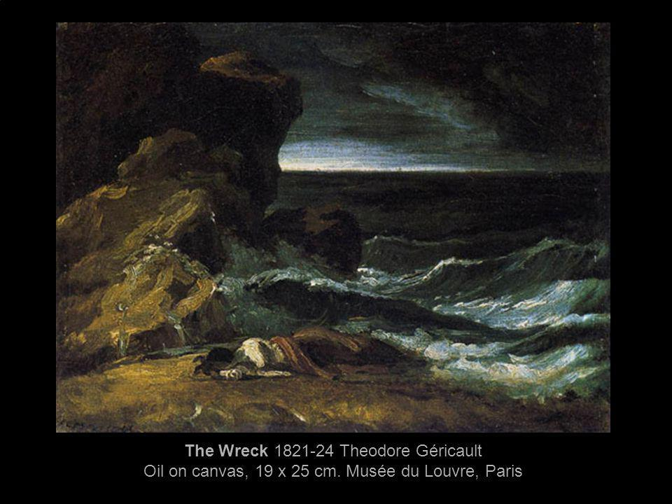 The Wreck 1821-24 Theodore Géricault Oil on canvas, 19 x 25 cm