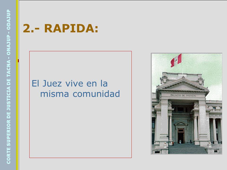 2.- RAPIDA: El Juez vive en la misma comunidad