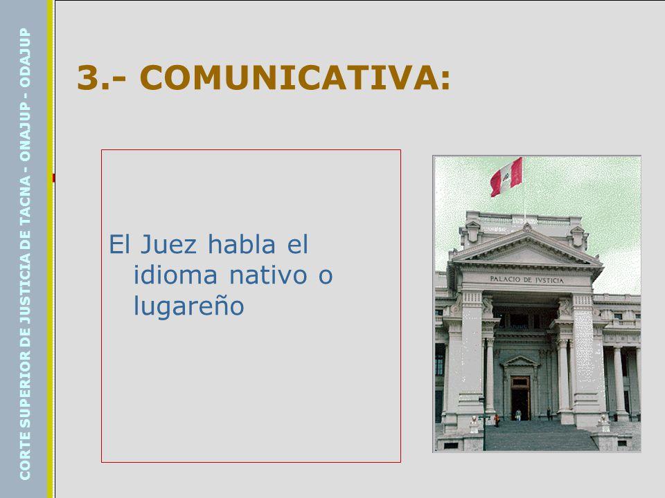 3.- COMUNICATIVA: El Juez habla el idioma nativo o lugareño