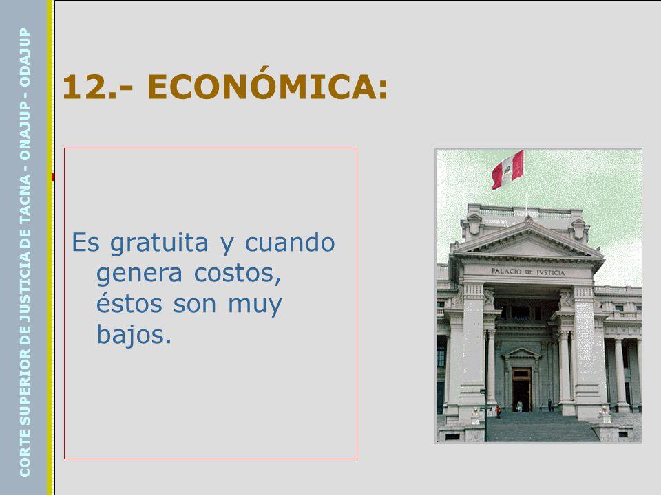 12.- ECONÓMICA: Es gratuita y cuando genera costos, éstos son muy bajos.
