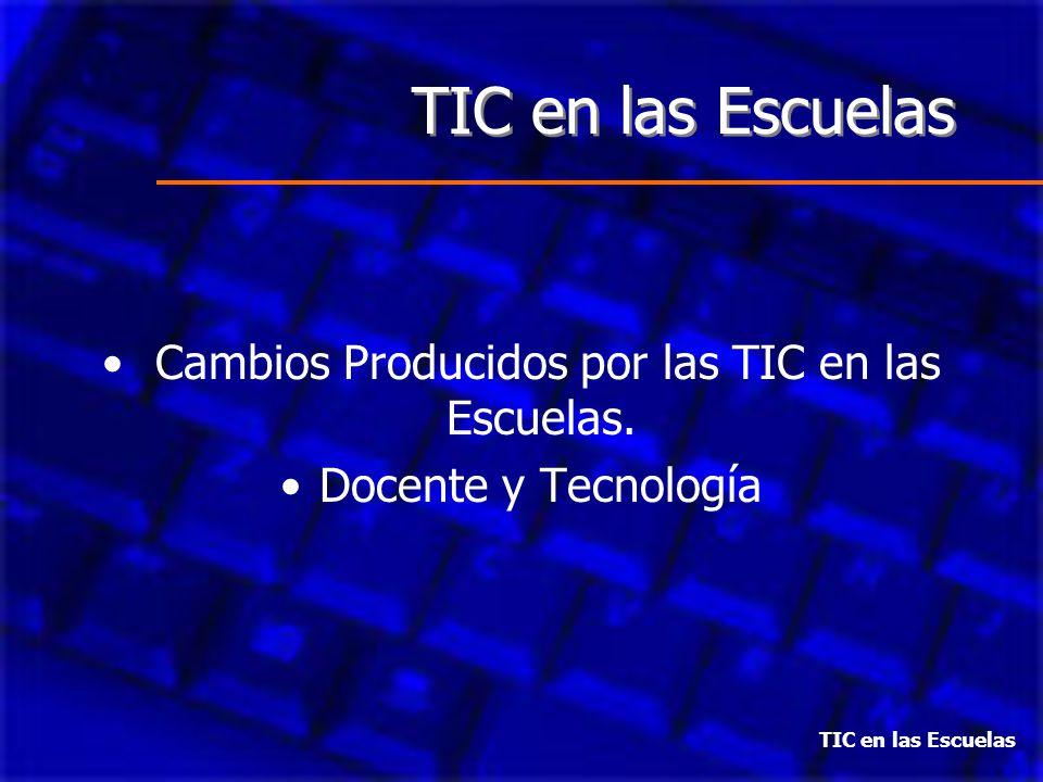 Cambios Producidos por las TIC en las Escuelas.