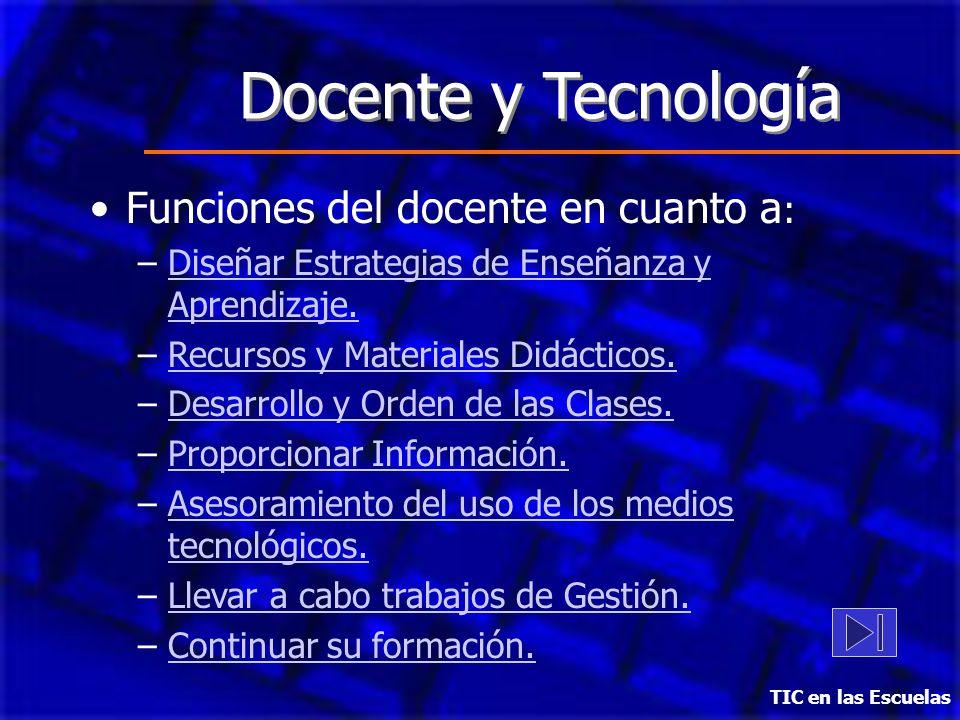 Docente y Tecnología Funciones del docente en cuanto a: