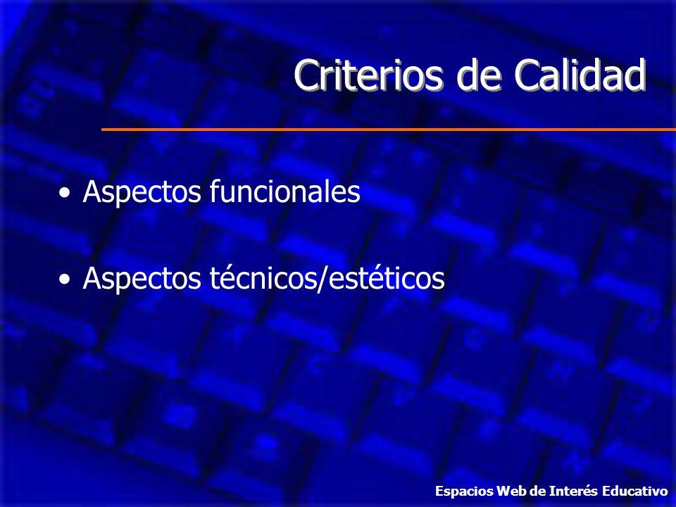 Criterios de Calidad Aspectos funcionales Aspectos técnicos/estéticos