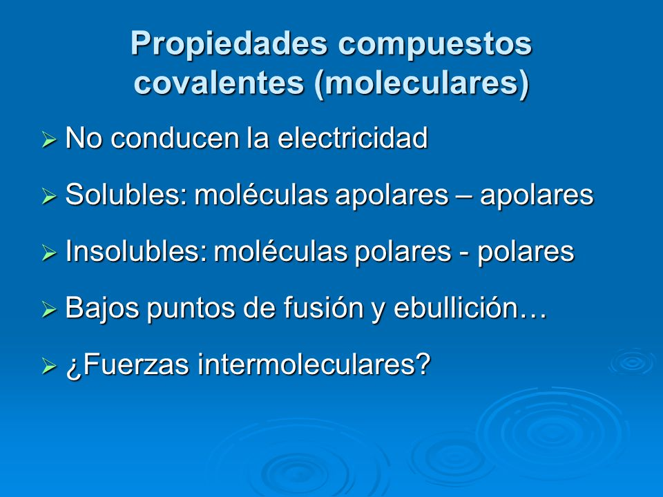 Propiedades compuestos covalentes (moleculares)