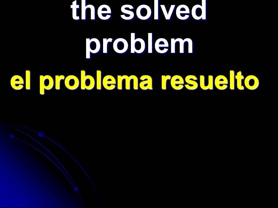 the solved problem el problema resuelto