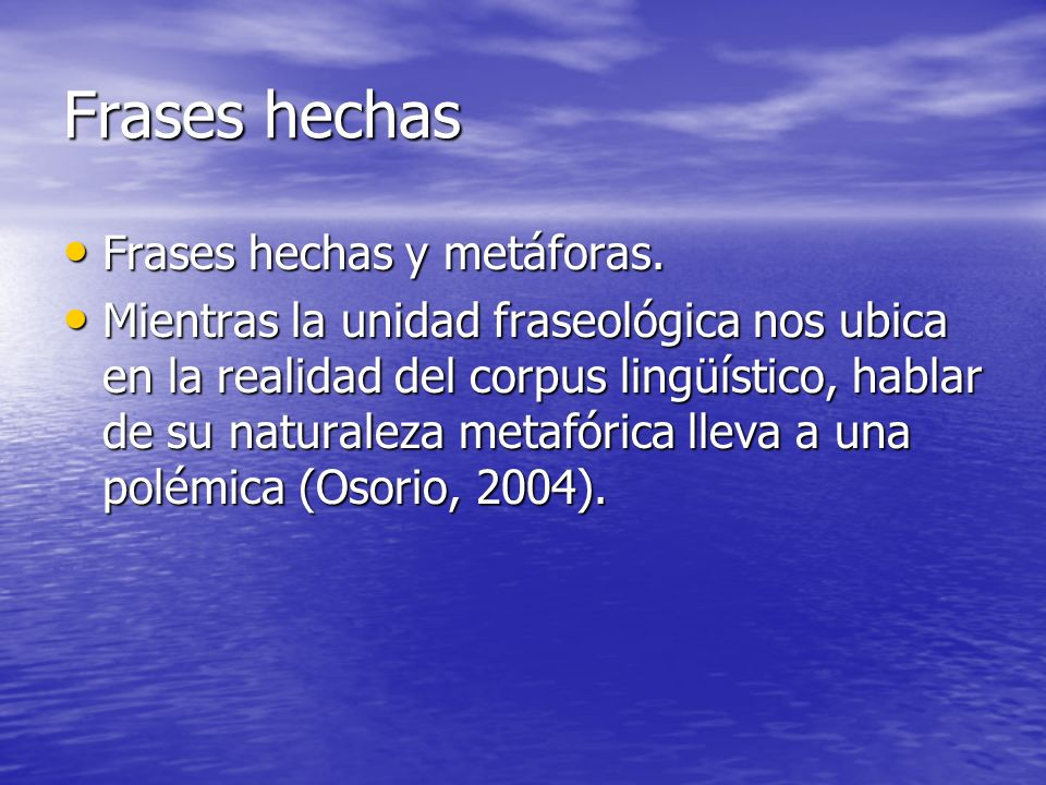 Frases hechas Frases hechas y metáforas.