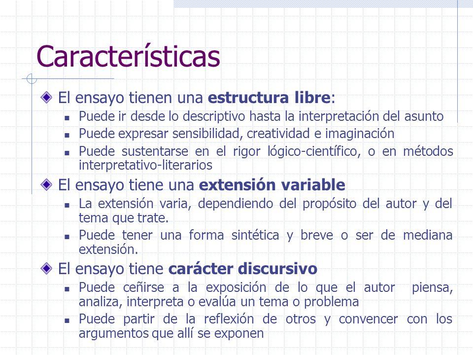 Características El ensayo tienen una estructura libre: