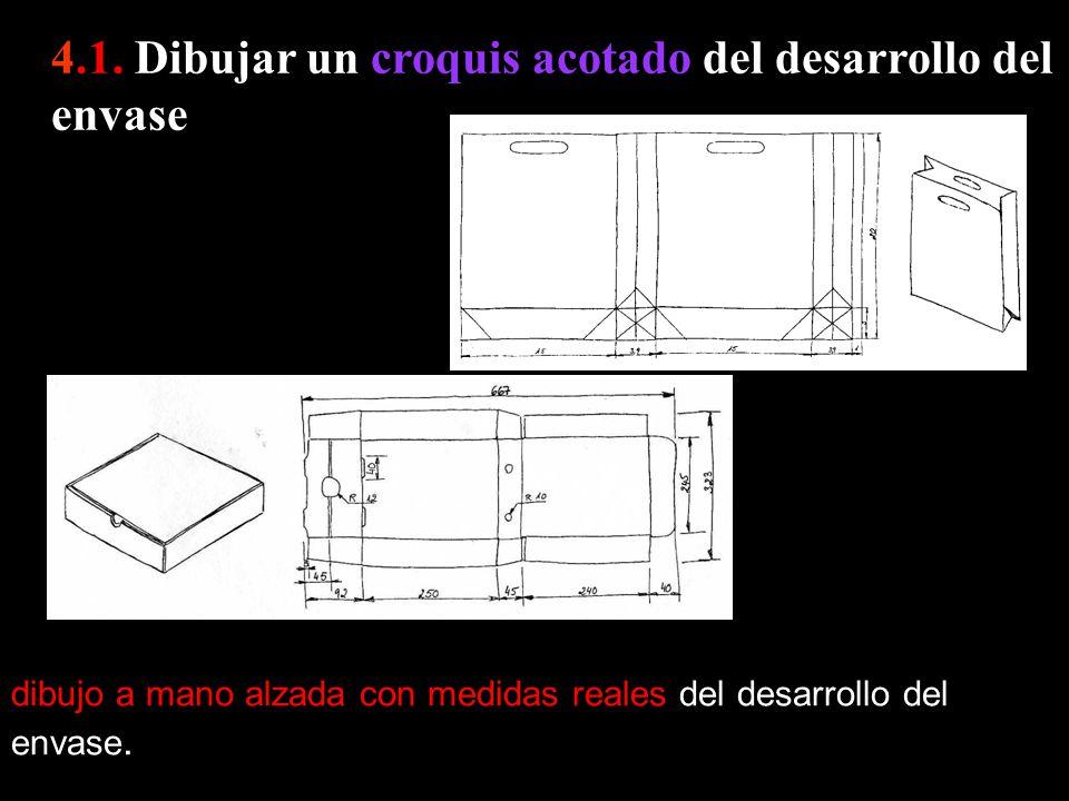 4.1. Dibujar un croquis acotado del desarrollo del envase