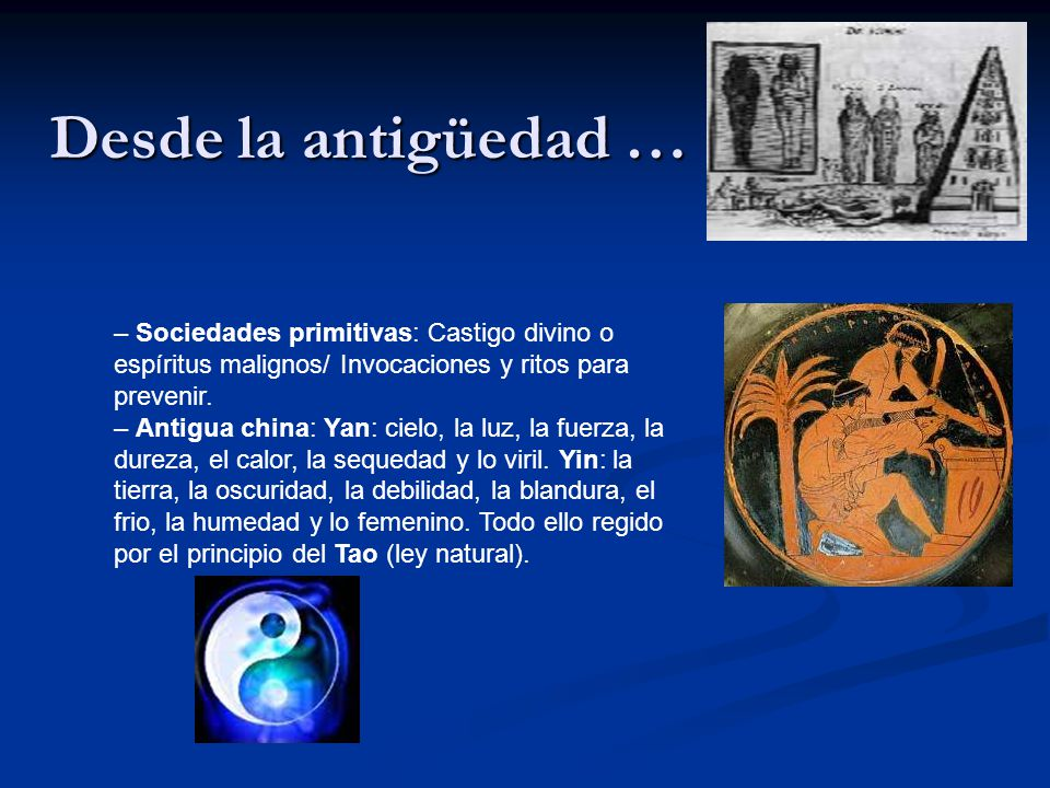 Desde la antigüedad … – Sociedades primitivas: Castigo divino o