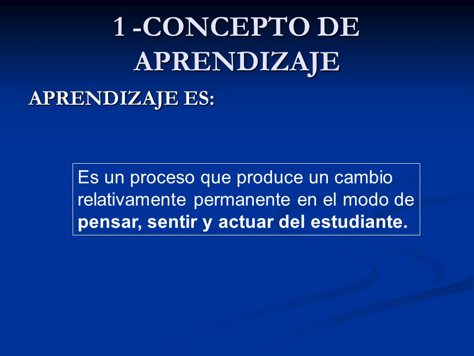 1 -CONCEPTO DE APRENDIZAJE