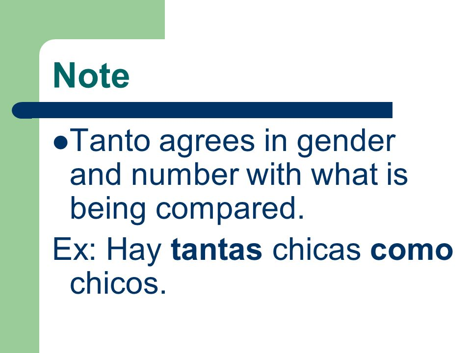 Note Tanto agrees in gender and number with what is being compared.