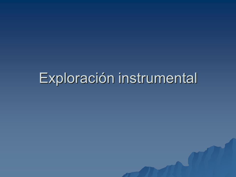 Exploración instrumental