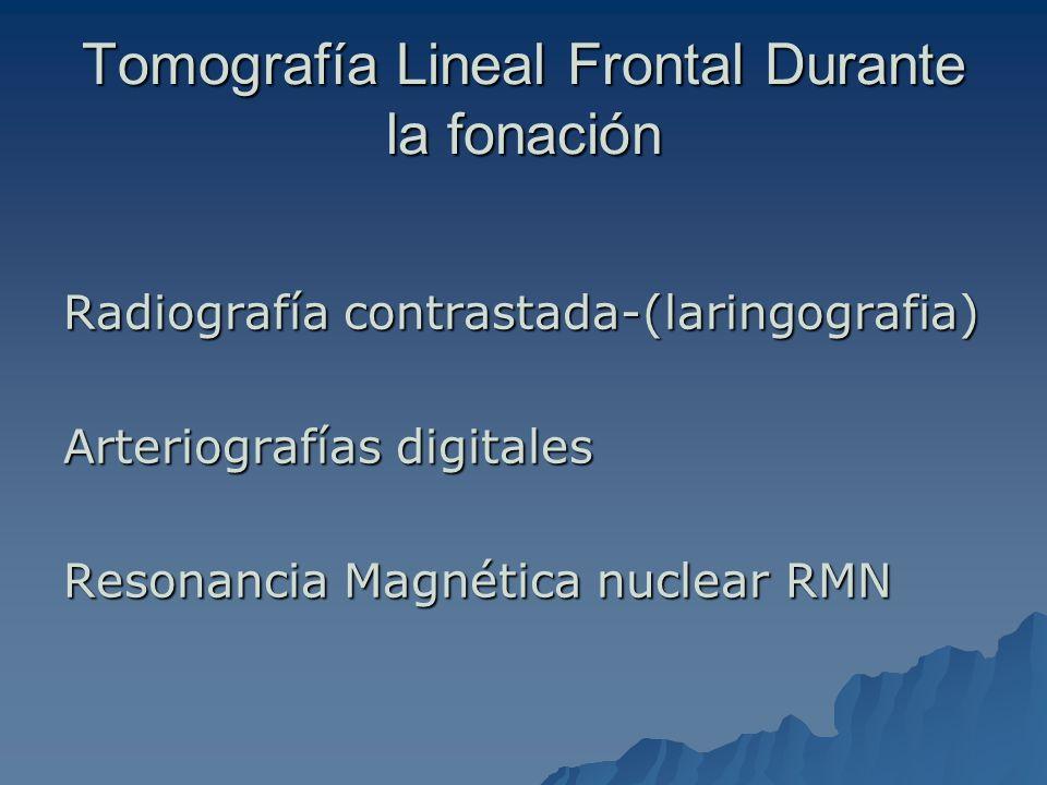 Tomografía Lineal Frontal Durante la fonación