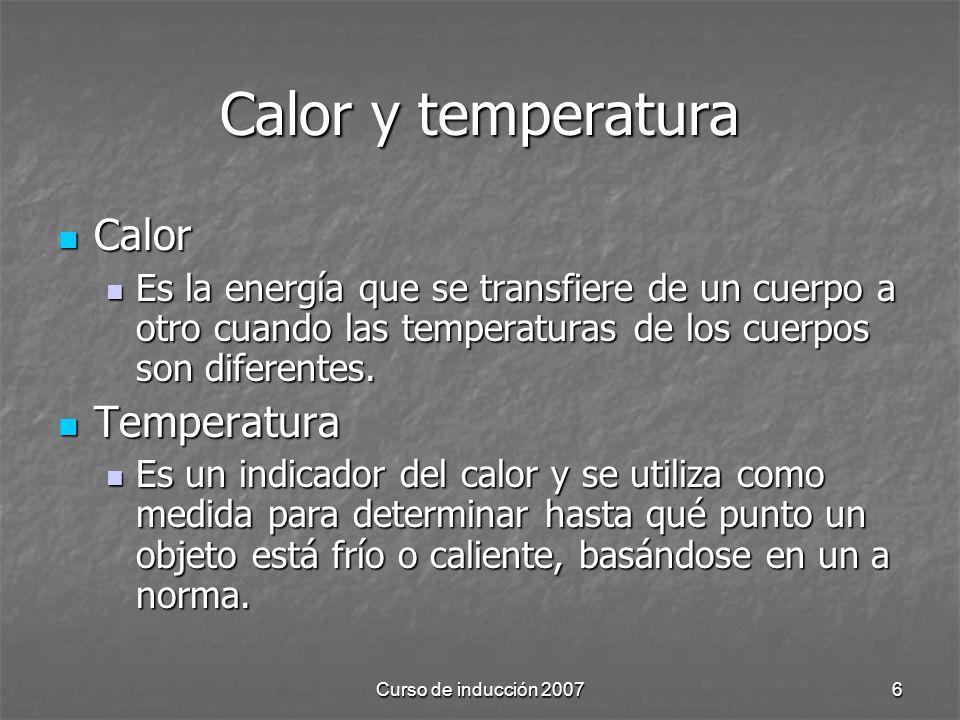 Calor y temperatura Calor Temperatura