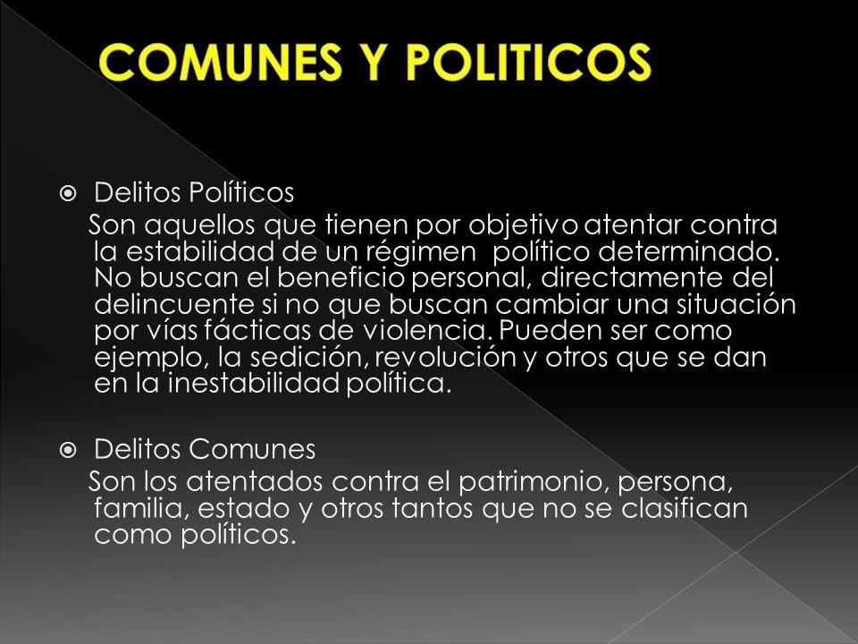 COMUNES Y POLITICOS Delitos Políticos