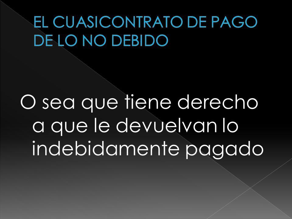 EL CUASICONTRATO DE PAGO DE LO NO DEBIDO