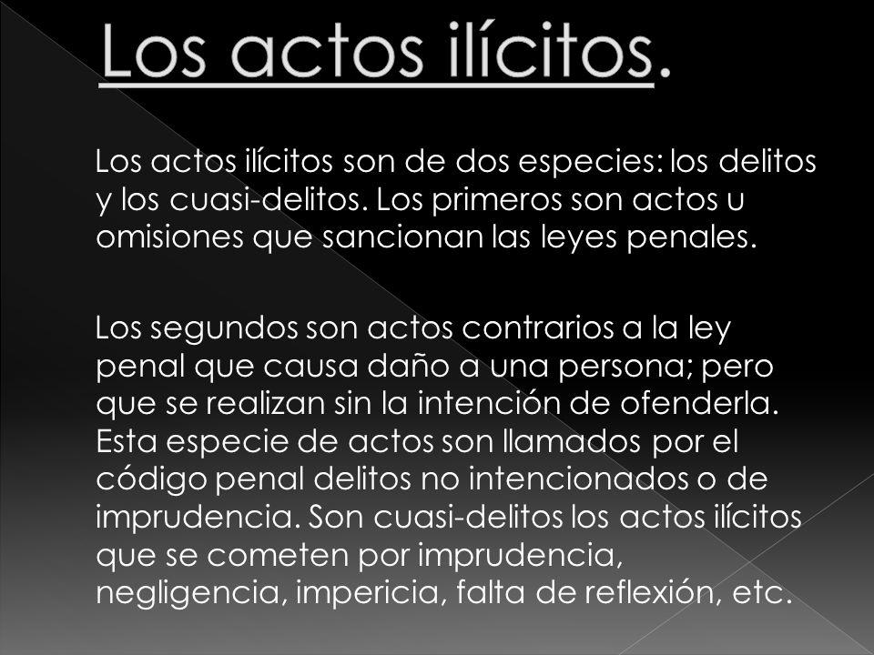 Los actos ilícitos.