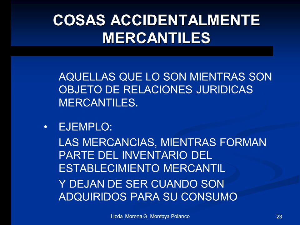 COSAS ACCIDENTALMENTE MERCANTILES