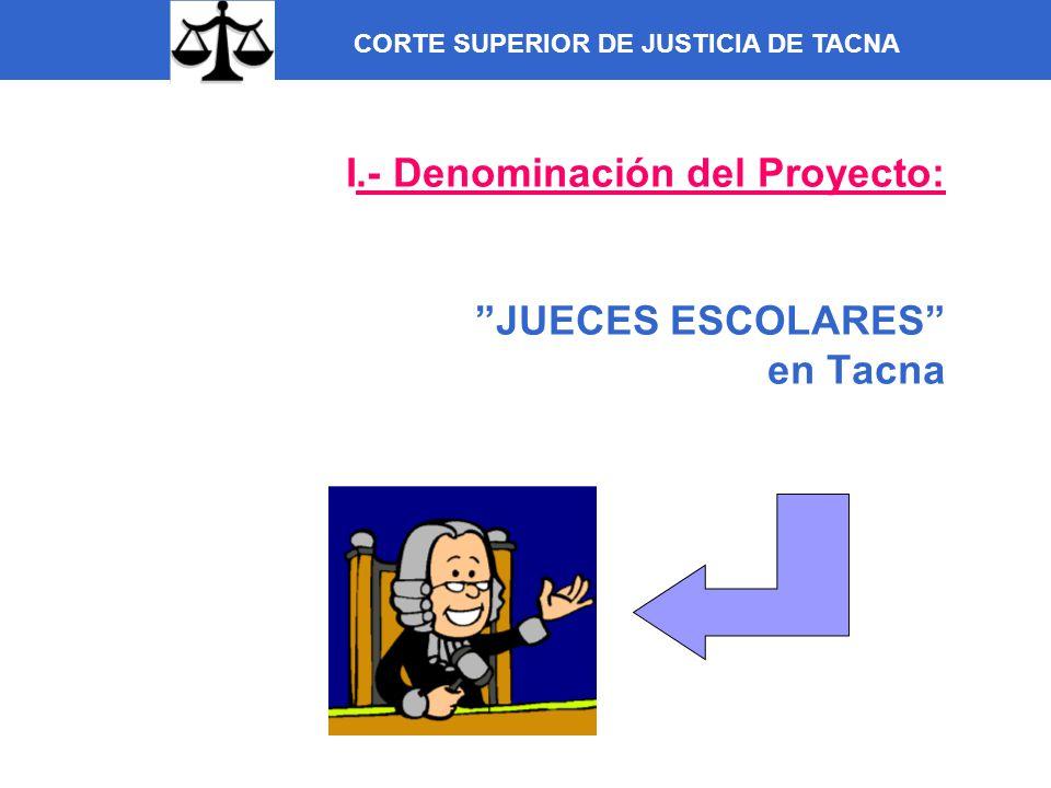 I.- Denominación del Proyecto: JUECES ESCOLARES en Tacna