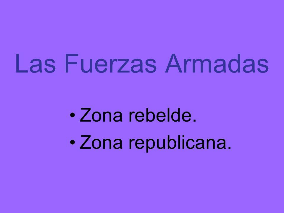 Las Fuerzas Armadas Zona rebelde. Zona republicana.