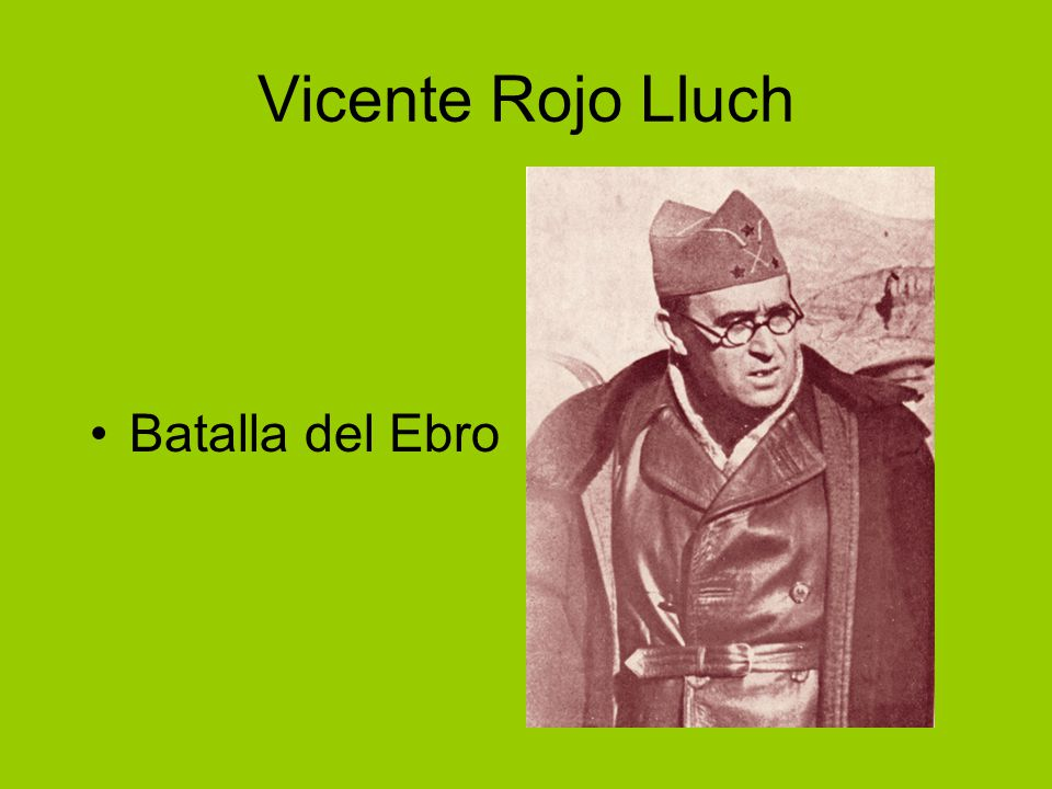 Vicente Rojo Lluch Batalla del Ebro