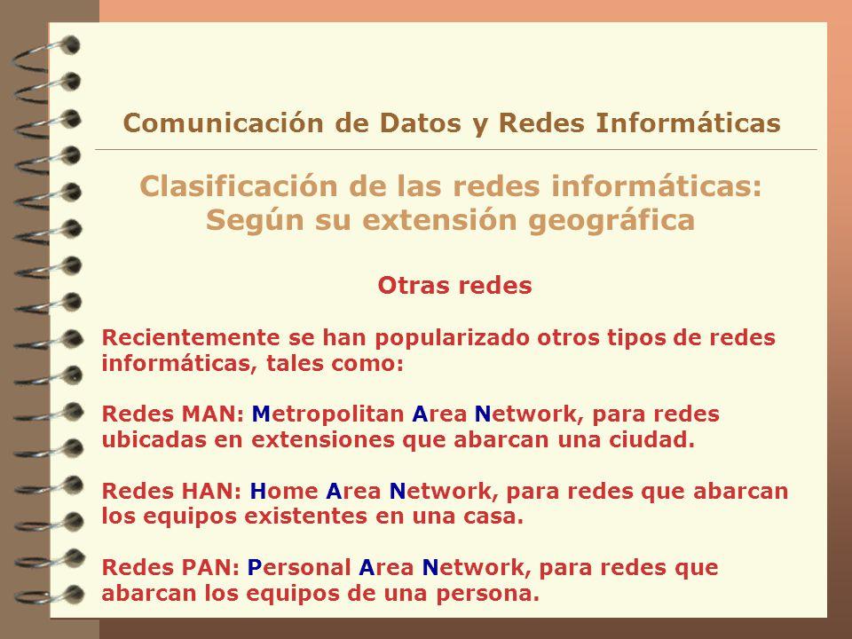 Clasificación de las redes informáticas: Según su extensión geográfica