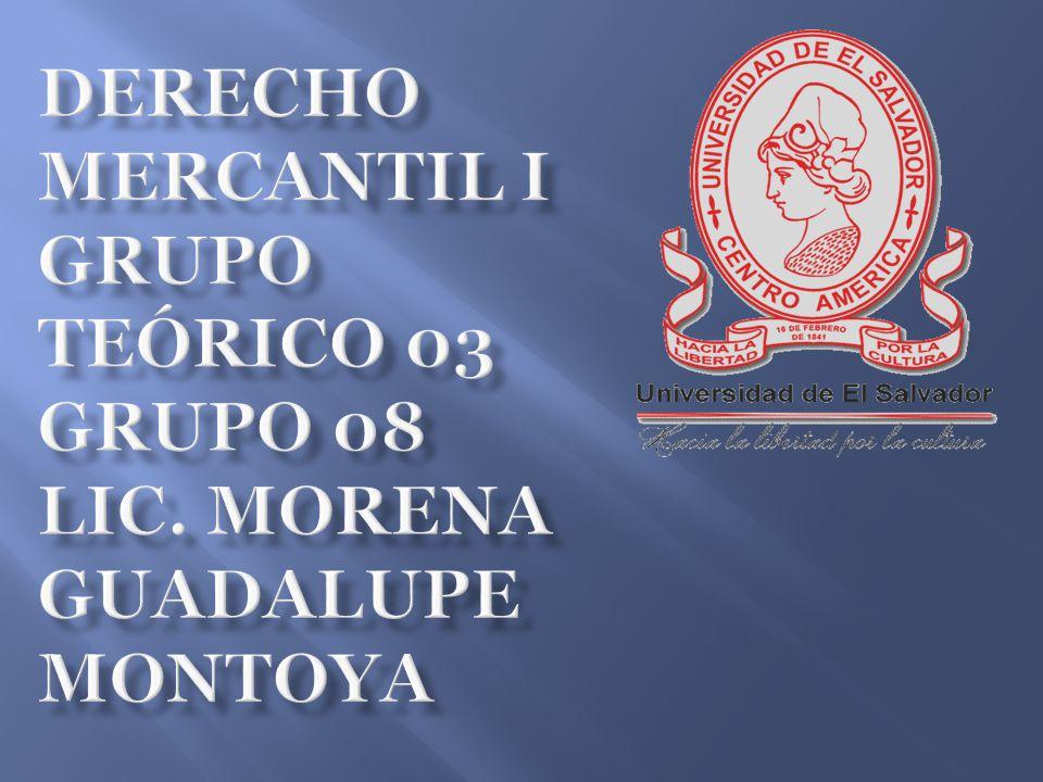 Derecho Mercantil I Grupo Teórico 03 Grupo 08 Lic