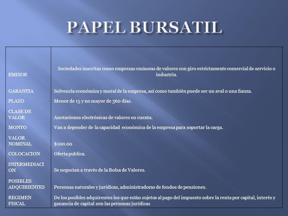 PAPEL BURSATIL EMISOR. Sociedades inscritas como empresas emisoras de valores con giro estrictamente comercial de servicio o industria.