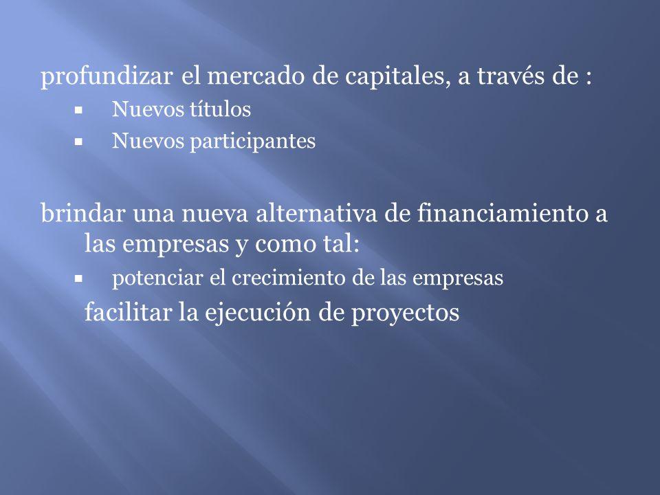 profundizar el mercado de capitales, a través de :