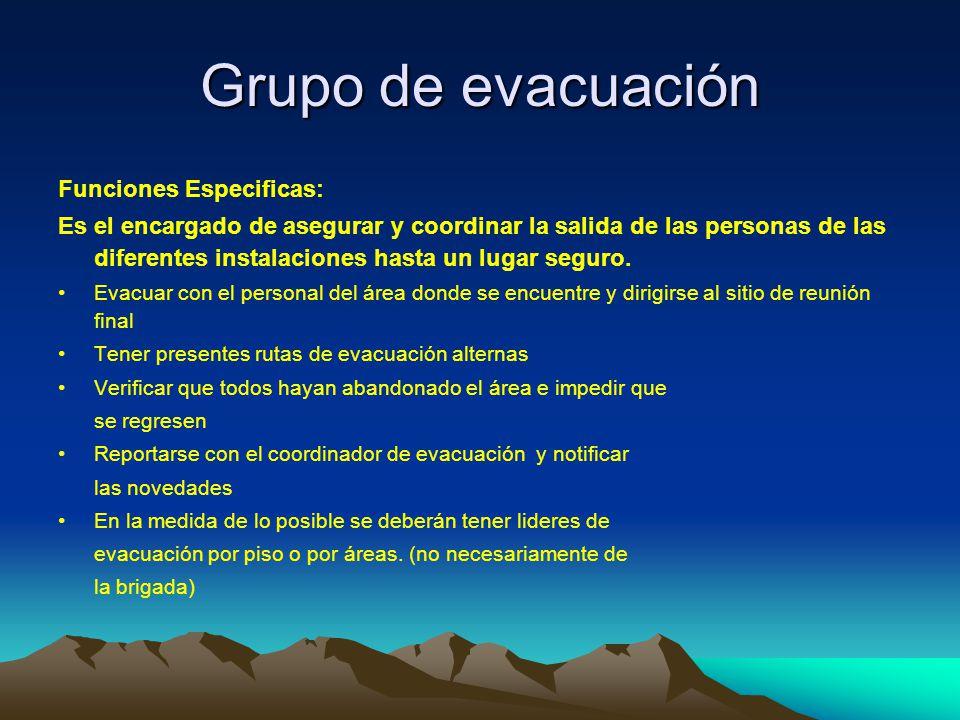 Grupo de evacuación Funciones Especificas: