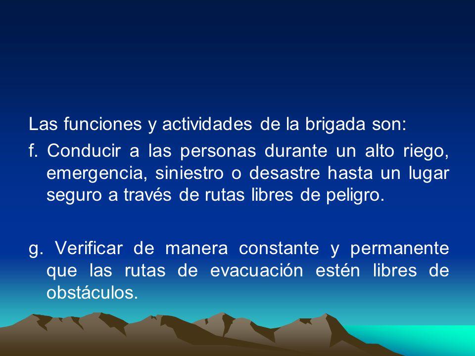 Las funciones y actividades de la brigada son: