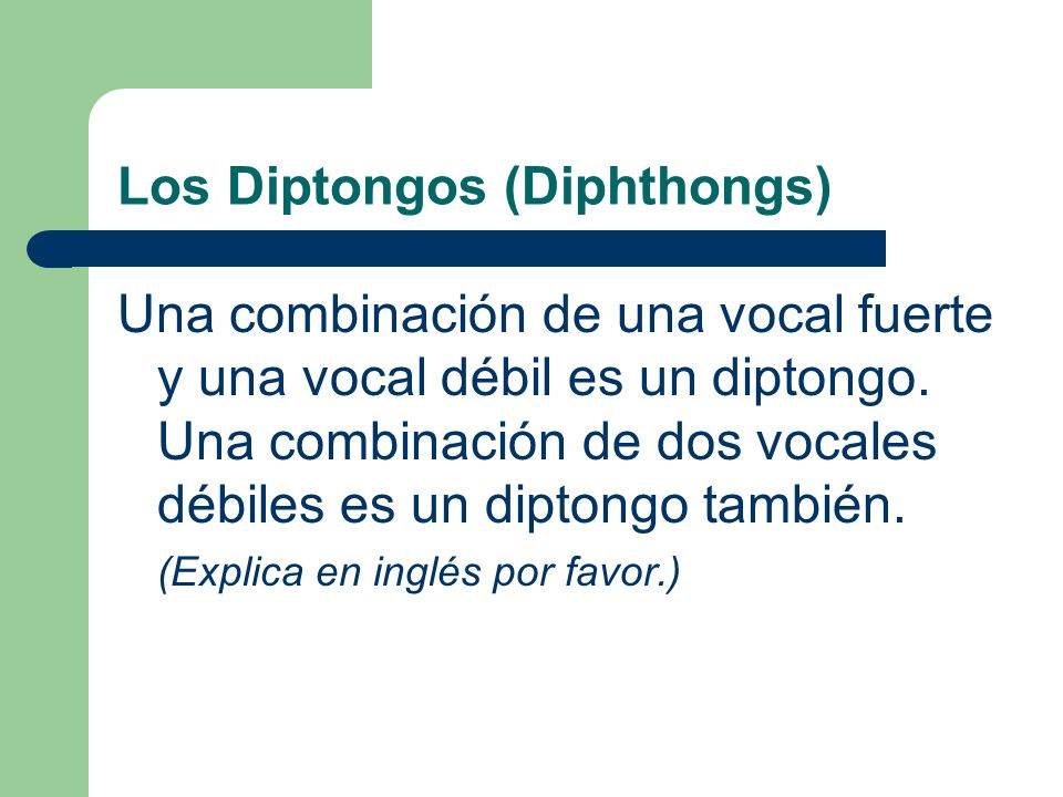 Los Diptongos (Diphthongs)