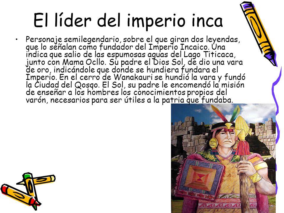 El líder del imperio inca