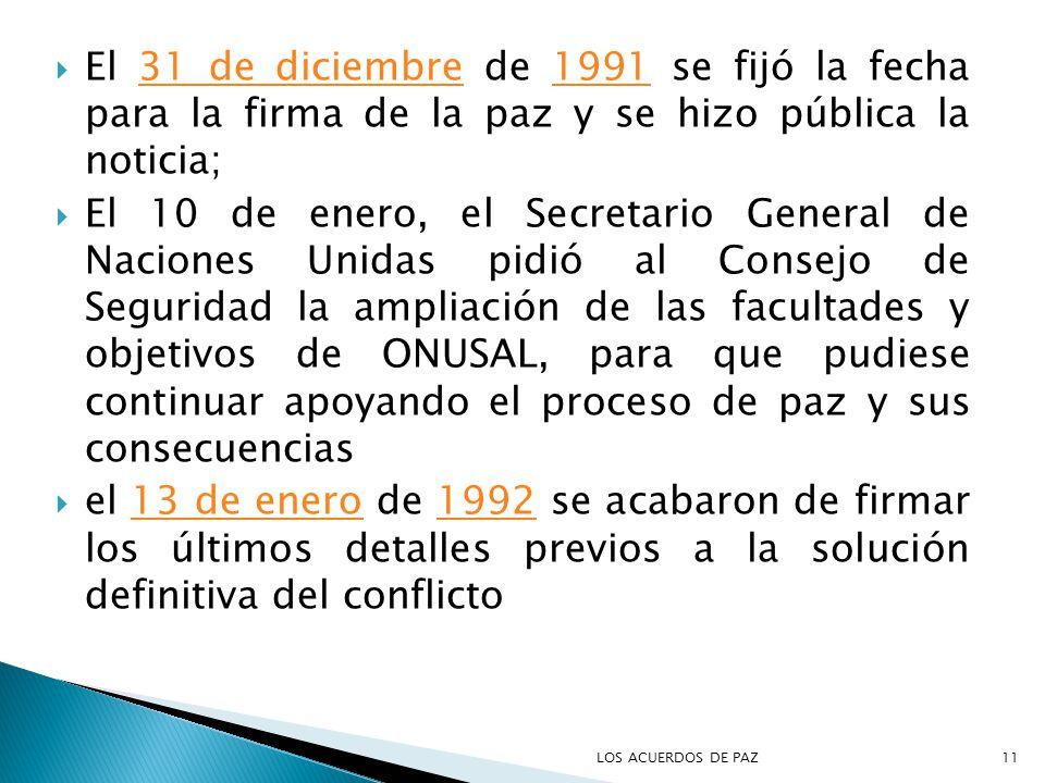 El 31 de diciembre de 1991 se fijó la fecha para la firma de la paz y se hizo pública la noticia;