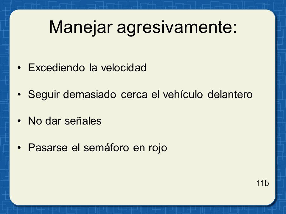 Manejar agresivamente: