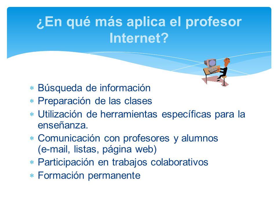 ¿En qué más aplica el profesor Internet