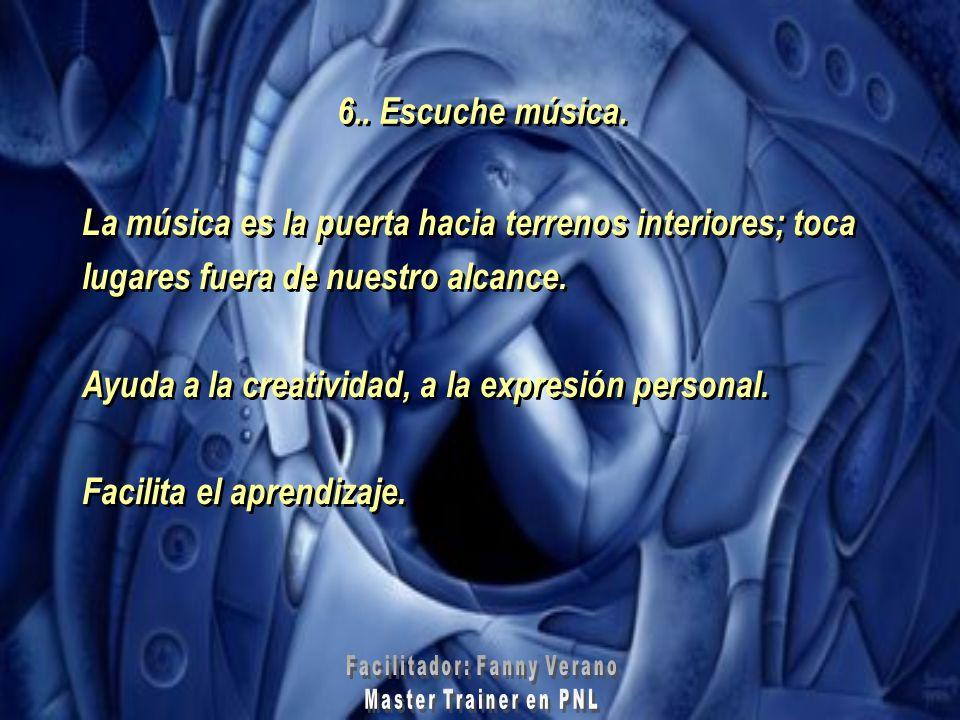 6.. Escuche música.