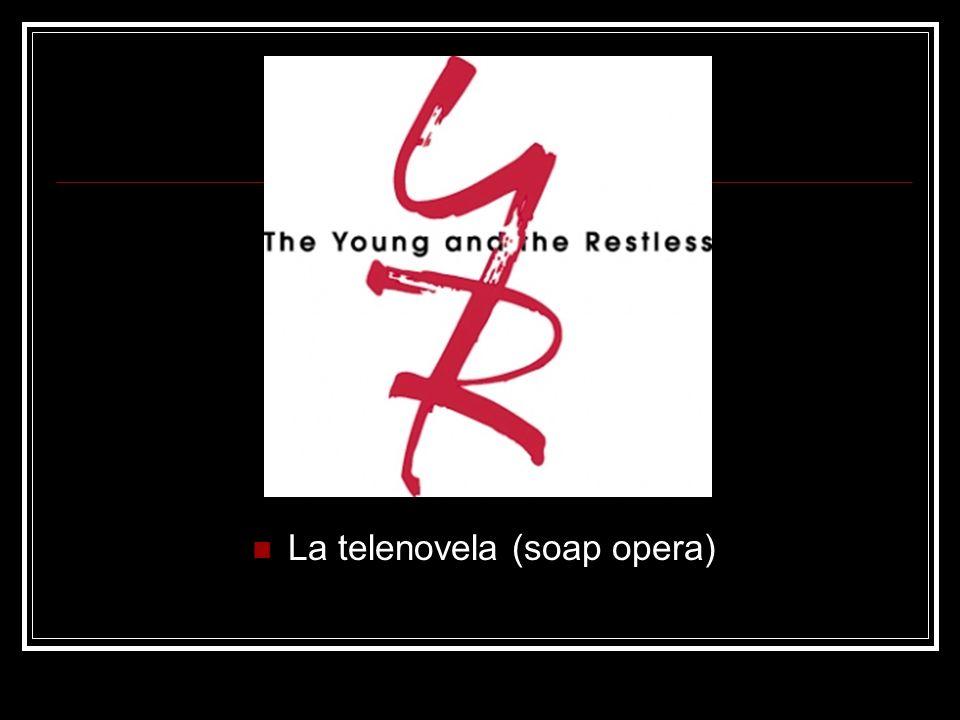 La telenovela (soap opera)