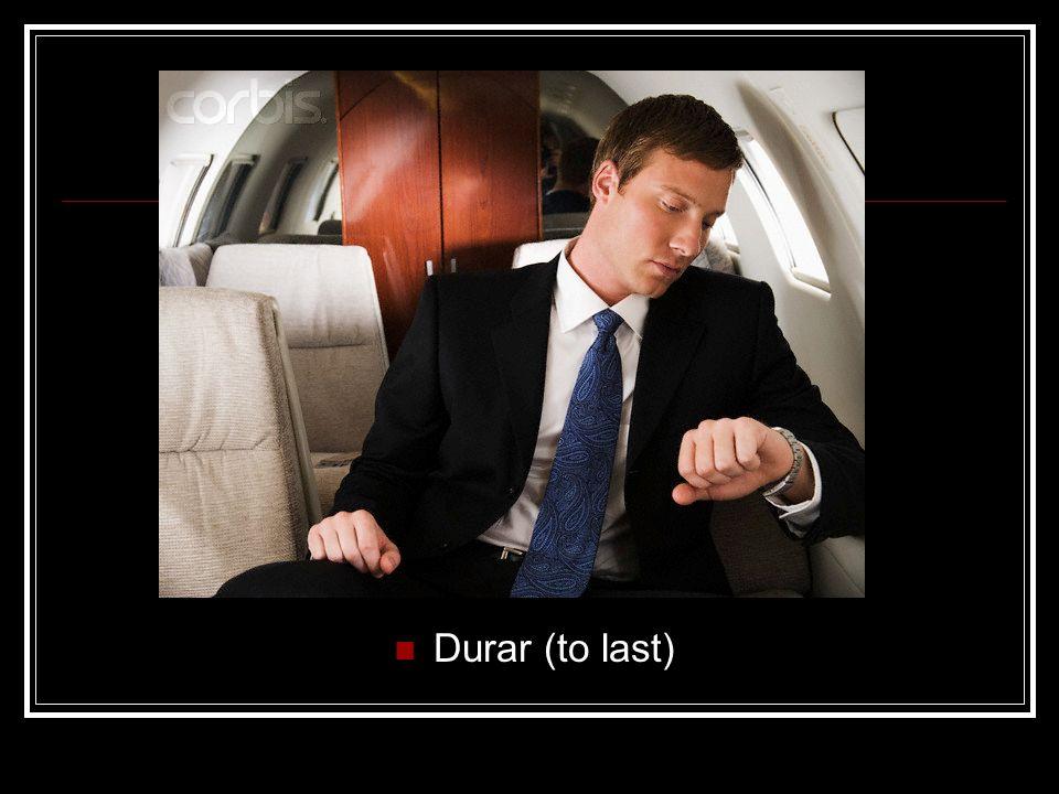 Durar (to last)