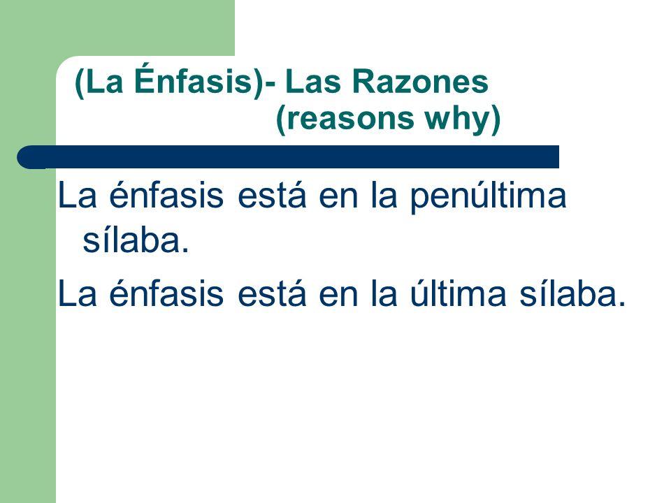 (La Énfasis)- Las Razones (reasons why)